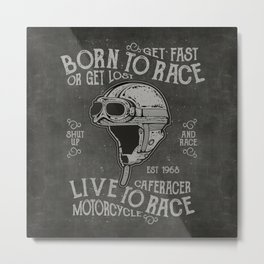 Born to Race Motorcycle Vintage Chalkboard Poster Metal Print