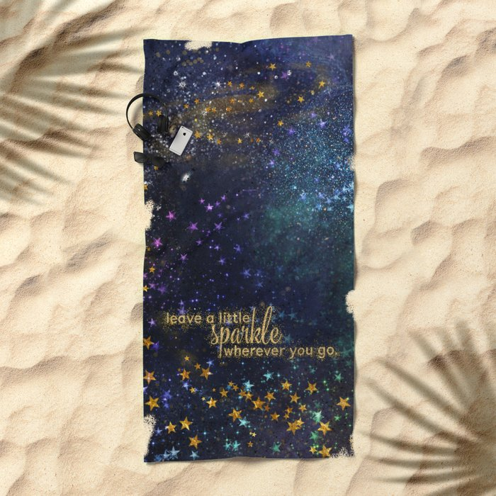 Leave a little sparkle wherever you go - gold glitter Typography on dark space background Beach Towel