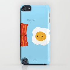 Would you be the bacon to my eggs? iPod touch Slim Case
