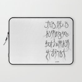 This Life… Laptop Sleeve