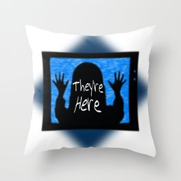 They're Here  Throw Pillow