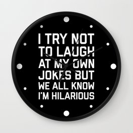 Laugh Own Jokes Funny Quote Wall Clock
