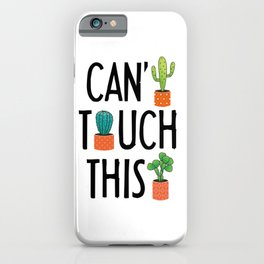 Can't Touch This iPhone Case