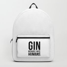 Gin becuase i hate humans | Gin Tonic gift Backpack