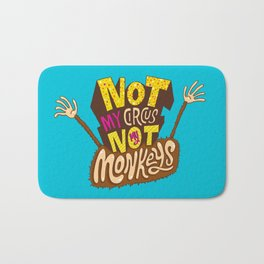 Not My Circus, Not My Monkeys Bath Mat