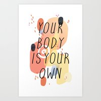 Your Body Is Your Own Art Print