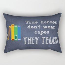 They Teach | Teacher Appreciation Rectangular Pillow