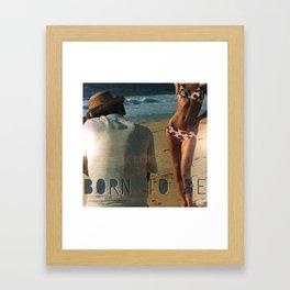 Born to be  Framed Art Print