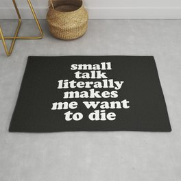 Small Talk Makes We Want To Die Offensive Quote Rug