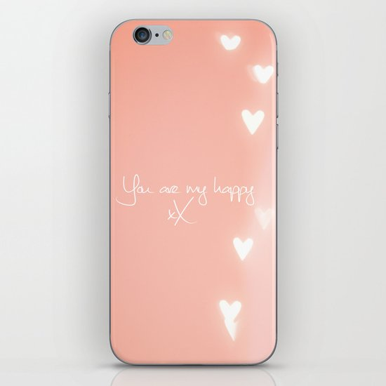 You are my happy design iPhone Skin