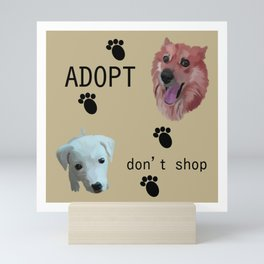 Adopt, don't shop Mini Art Print