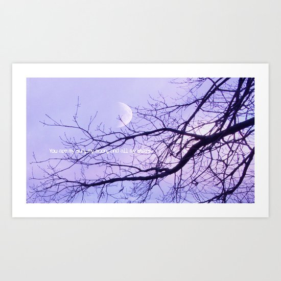You are my sun, my moon, and all my stars. Art Print