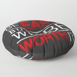 It may not be easy, but it will be worth it Floor Pillow