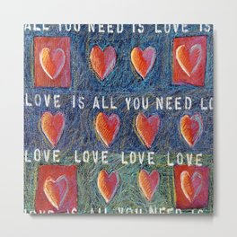All You Need Is Love 3 Metal Print