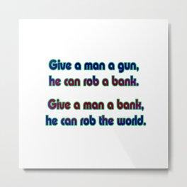 "Funny ""Robber Bankers"" Joke Metal Print"