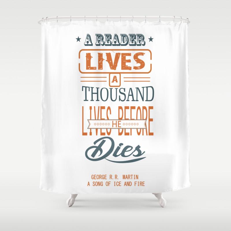 A Reader Lives A Thousand Lives Before He Dies Ins… Shower Curtain by Creativeideaz CTN7799578