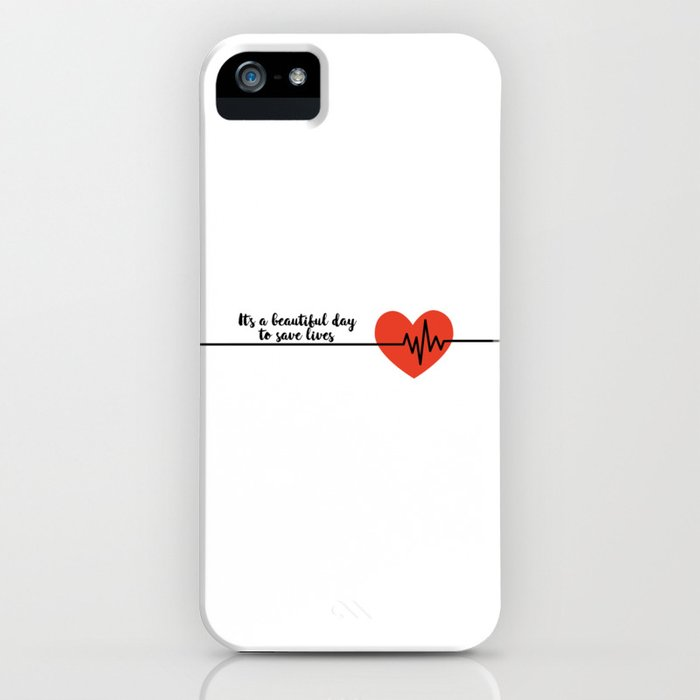 It's a beautiful day to save lives Derek Shepard Quote Greys Anatomy iPhone  Case
