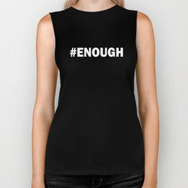 # ENOUGH (white) Biker Tank