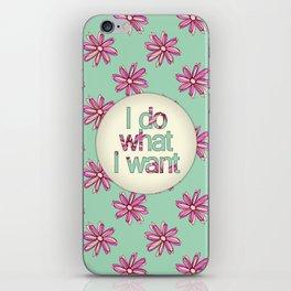 I do what I want iPhone Skin