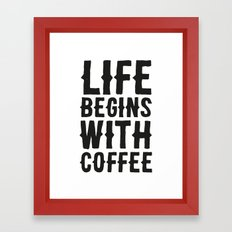 Life Begins With Coffee Framed Art Print