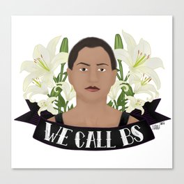 We Call BS Canvas Print