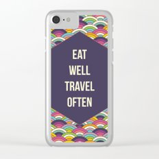 Eat Well Trravel Often Clear iPhone Case