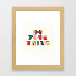 Do Your Thing Framed Art Print