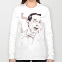 pee wee Long Sleeve T-shirts featuring Pee Wee Herman by Aaron Bir by Aaron Bir