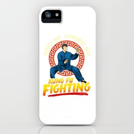Funny Surely Not Everybody Was Kung Fu Kungfu Pun iPhone Case