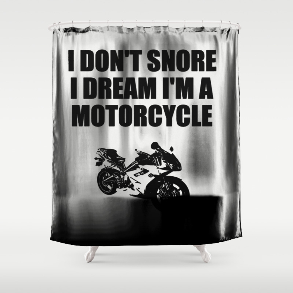 I Dont'snore I Dream I'm A Motorcycle Shower Curtain by Deleveryart CTN8415322