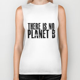 There Is No Planet B Biker Tank