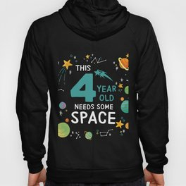 Kids This 4 Year Old Needs Some Space Funny Planets Science Geek graphic Hoody