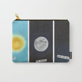 My sun, my moon and all my stars Carry-All Pouch