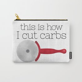 This Is How I Cut Carbs Carry-All Pouch
