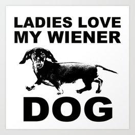Ladies Love my Wiener Dog Art Print