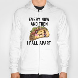 Every Now And Then I Fall Apart I Love Tacos Hoody