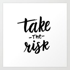 Take the risk quote Art Print