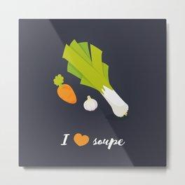 I love soupe Metal Print