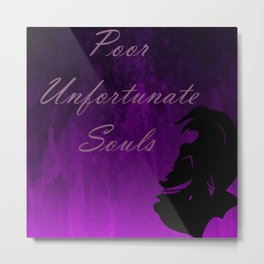 Poor Unfortunate Souls Metal Print
