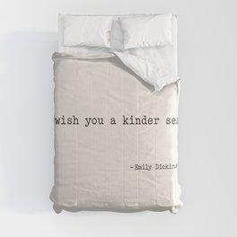 I wish you a kinder sea. - Emily Dickinson Comforters