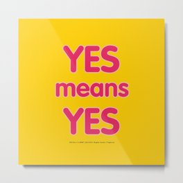 Yes means Yes - SB967 - color Metal Print