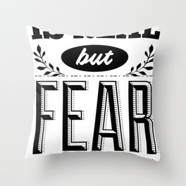 Danger is real, but fear is a choice Throw Pillow