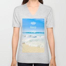 keep calm and live Aloha Unisex V-Neck