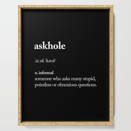 Askhole black and white contemporary minimalism typography design home wall decor bedroom Serving Tray