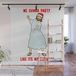 Go Jesus! its your Birthday! Wall Mural