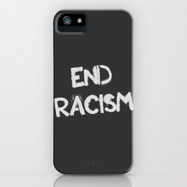 End racism iPhone Case