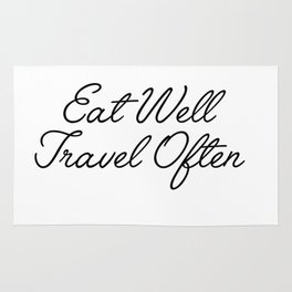 eat well travel often Rug