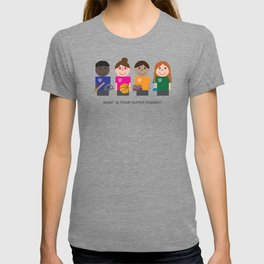 What is your super power? T-shirt
