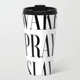 Wake Pray Slay, Motivational Quote, Bedroom Decor, Bedroom Print,Dorm Decor, Slay Quote, Typography Travel Mug