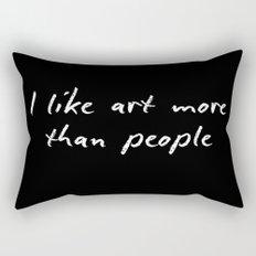 I like art more than people Rectangular Pillow